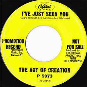 The Act Of Creation - I've Just Seen You