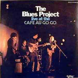 The Blues Project - Live At The Cafe Au Go Go